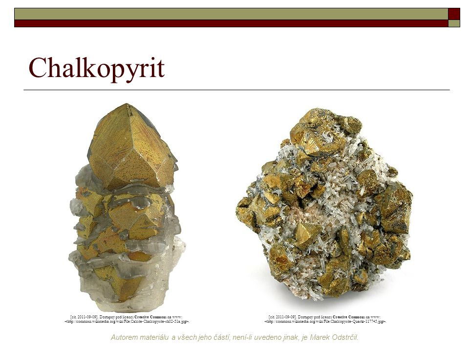 Chalkopyrit [cit. 2011-09-09]. Dostupný pod licencí Creative Commons na www: